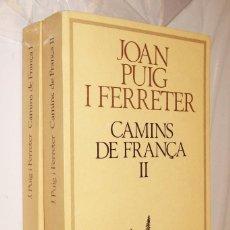 Libros de segunda mano: CAMINS DE FRANÇA - JOAN PUIG I FERRETER - 2 TOMOS - EN CATALAN *. Lote 124532043
