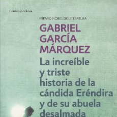 Libros de segunda mano: LA HISTORIA DE LA CÁNDIDA ERÉNDIRA Y DE SU ABUELA DESALMADA, 2010 GABRIEL GARCÍA MÁRQUEZ, DEBOLSILLO. Lote 124674327