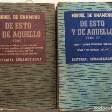 Libros de segunda mano: UNAMUNO, MIGUEL -- DE ESTO Y DE AQUELLO: ED. SUDAMERICANA, 1950-1954.- OBRA COMPLETA. Lote 124958595