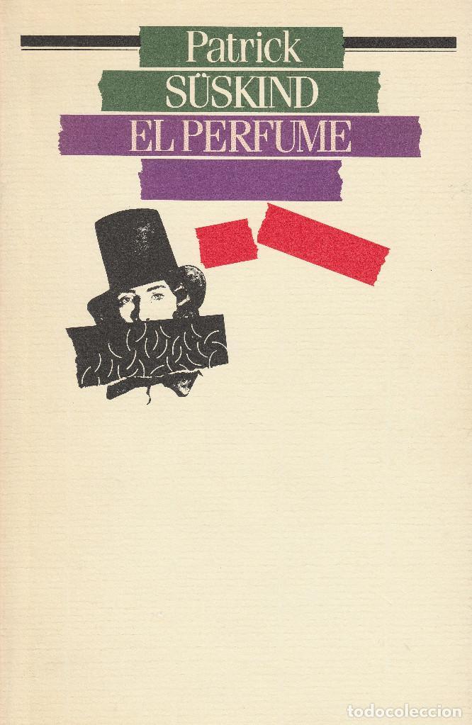 EL PERFUME (EDICIÓN DE 1985), DE PATRICK SÜSKIND, EDITORIAL CÍRCULO DE LECTORES. (Libros de Segunda Mano (posteriores a 1936) - Literatura - Narrativa - Clásicos)