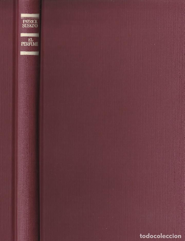 Libros de segunda mano: El perfume (edición de 1985), de Patrick Süskind, editorial Círculo de Lectores. - Foto 4 - 125145911