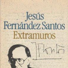 Libros de segunda mano: EXTRAMUROS (1985), JESÚS FERNÁNDEZ SANTOS, CÍRCULO DE LECTORES, MAESTROS DE LA NARRATIVA HISPÁNICA.. Lote 125217247