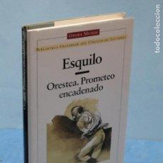 Libros de segunda mano: ORESTEA. PROMETEO ENCADENADO. - ESQUILO. Lote 125410755