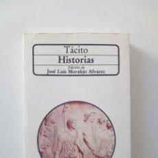 Libros de segunda mano: HISTORIAS - TACITO (ED. JOSE LUIS MORALEJO ALVAREZ AKAL MADRID 1990). Lote 125847075