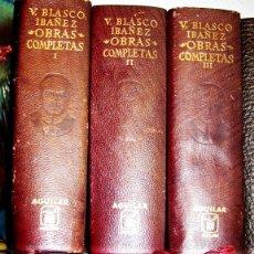 Libros de segunda mano: VICENTE BLASCO IBAÑEZ- OBRAS COMPLETAS- AGUILAR 1966- 3 TOMOS- PIEL-. Lote 124436243