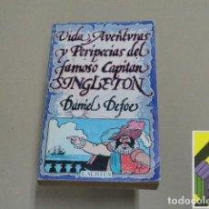 Libros de segunda mano: DEFOE, DANIEL: VIDA,AVENTURAS Y PERIPECIAS DEL FAMOSO CAPITÁN SINGLETON (TRAD:NICOLÁS FERRANTE). Lote 126002695