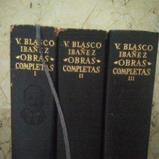 Libros de segunda mano: VICENTE BLASCO IBÁÑEZ. TOMO I, II Y III. OBRAS COMPLETAS. AGUILAR.. Lote 126249867