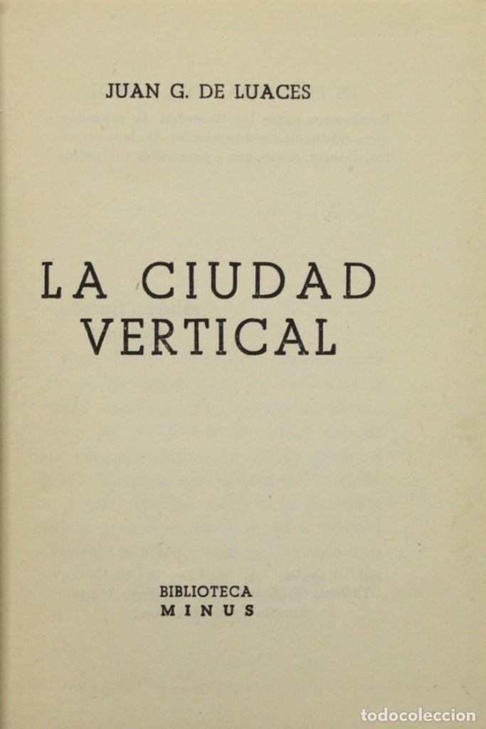 LA CIUDAD VERTICAL. - LUACES, JUAN G. DE. BARCELONA, 1948. (Libros de Segunda Mano (posteriores a 1936) - Literatura - Narrativa - Clásicos)
