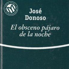 Libros de segunda mano: EL OBSCENO PÁJARO DE LA NOCHE (2001), DE JOSÉ DONOSO, BIBLIOTEX, LAS MEJORES NOVELAS EN CASTELLANO. Lote 183515217