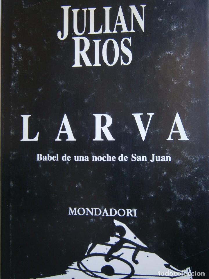 LARVA BABEL DE UNA NOCHE DE SAN JUAN JULIAN RIOS MONDADORI 1992 (Libros de Segunda Mano (posteriores a 1936) - Literatura - Narrativa - Clásicos)