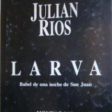 Libros de segunda mano: LARVA BABEL DE UNA NOCHE DE SAN JUAN JULIAN RIOS MONDADORI 1992. Lote 127499915