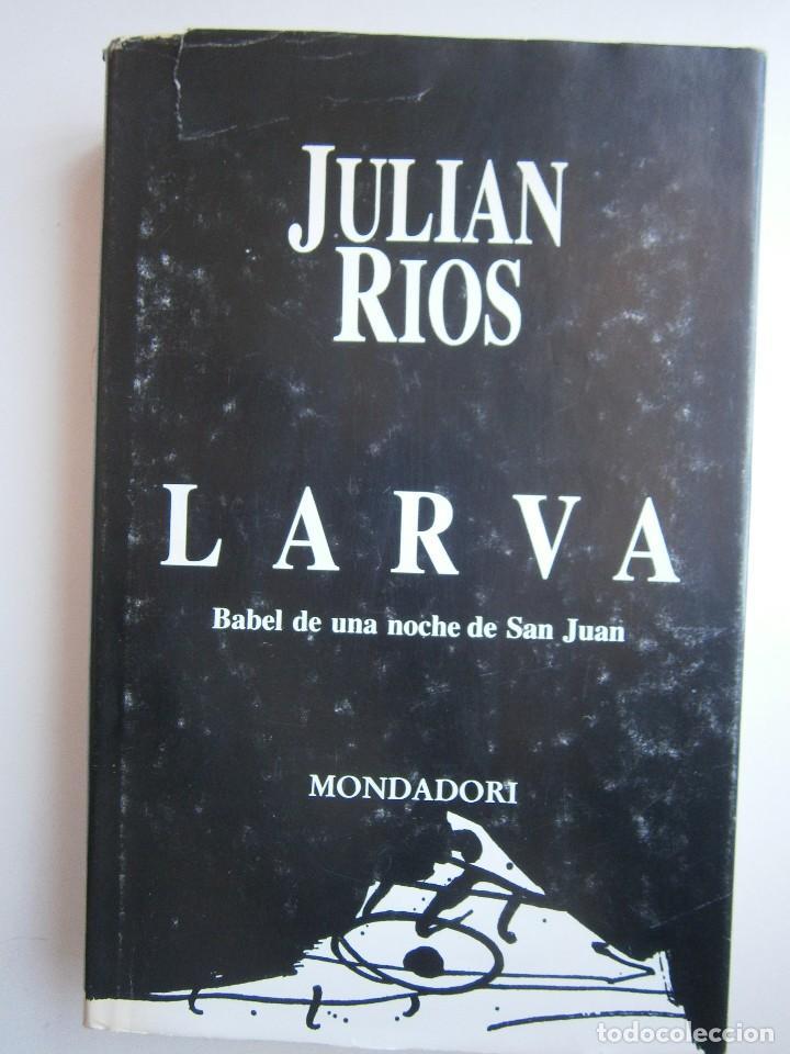 Libros de segunda mano: LARVA BABEL DE UNA NOCHE DE SAN JUAN Julian Rios Mondadori 1992 - Foto 2 - 127499915
