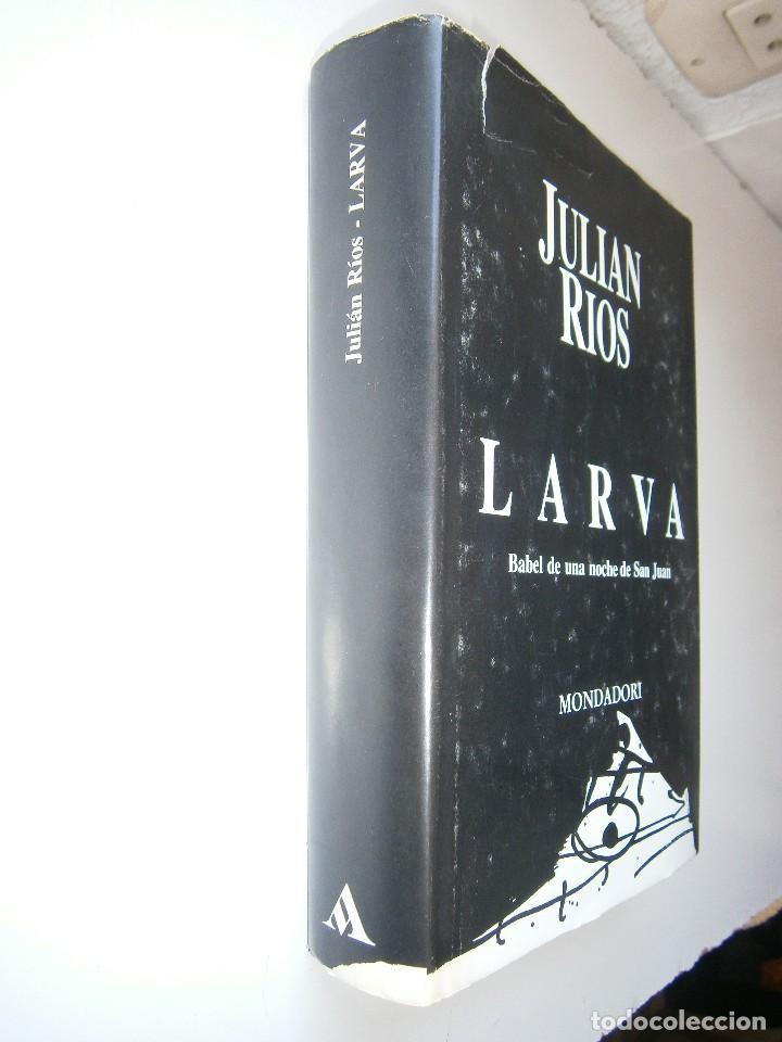 Libros de segunda mano: LARVA BABEL DE UNA NOCHE DE SAN JUAN Julian Rios Mondadori 1992 - Foto 3 - 127499915