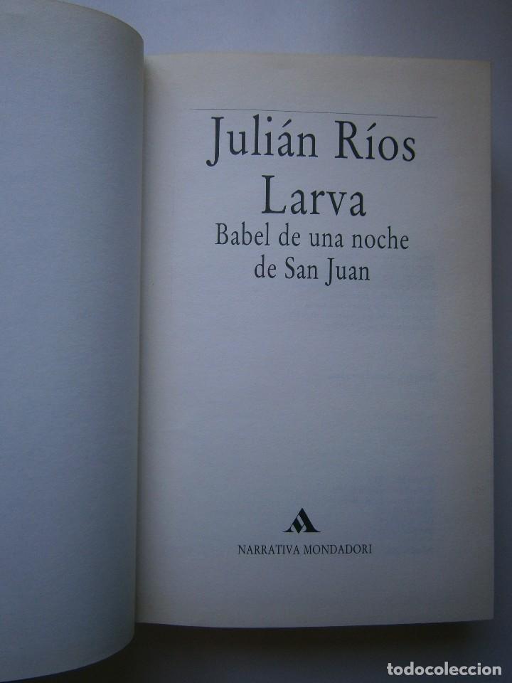 Libros de segunda mano: LARVA BABEL DE UNA NOCHE DE SAN JUAN Julian Rios Mondadori 1992 - Foto 10 - 127499915