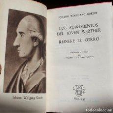 Libros de segunda mano: LOS SUFRIMIENTOS DEL JOVEN WERTHER- REINEKE EL ZORRO- J.W. GOETHE- COL.CRISOL Nº157-1946 (12 X 8,5). Lote 128021023
