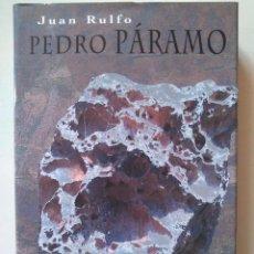 Libros de segunda mano: JUAN RULFO: PEDRO PÁRAMO. EDICIÓN REVISADA Y AUTORIZADA POR LA FUNDACIÓN JUAN RULFO. Lote 128158091