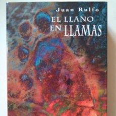Libros de segunda mano: JUAN RULFO: EL LLANO EN LLAMAS. EDICIÓN REVISADA Y AUTORIZADA POR LA FUNDACIÓN JUAN RULFO. Lote 128158171