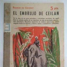 Libros de segunda mano: EL EMBRUJO DE CEILAN, FRANCIS DE CROISSET, REVISTA LITERARIA - NOVELAS Y CUENTOS, AÑO 1957. Lote 128474683