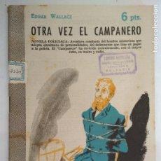 Libros de segunda mano: OTRA VEZ EL CAMPANERO, EDGAR WALLACE, REVISTA LITERARIA - NOVELAS Y CUENTOS, AÑO 1957. Lote 128474931