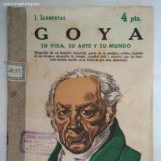 Libros de segunda mano: GOYA, SU VIDA, SU ARTE Y SU MUNDO, REVISTA LITERARIA - NOVELAS Y CUENTOS, AÑO 1957. Lote 128476255