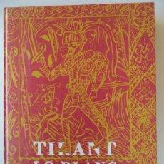 Libros de segunda mano: TIRANT LO BLANC.JOANOT MARTORELL MARTI JOAN DE GALBA EN VALENCIANO. Lote 128705311