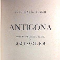 Libros de segunda mano: ANTÍGONA. ADAPTACIÓN MUY LIBRE DE LA TRAGEDIA DE SÓFOCLES (J. Mª PEMÁN 1946) SIN USAR. Lote 128901787