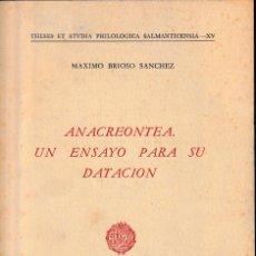 Libros de segunda mano: ANACREONTEA. UN ENSAYO PARA SU DATACIÓN (M. BRIOSO 1970) SIN USAR. Lote 128908479