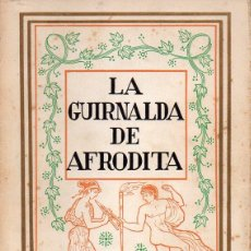 Libros de segunda mano: LA GUIRNALDA DE AFRODITA (CENTAURO, MÉXICO, S.F.) ODAS, HIMNO Y CANCIONES DE LA ANTIGUA GRECIA. Lote 128999327