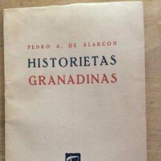 Libros de segunda mano: HISTORIETAS GRANADINAS. PEDRO ANTONIO DE ALARCÓN. . Lote 129509239