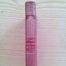 Libros de segunda mano: JOHANN WOLFGANG GOETHE - LOS SUFRIMIENTOS DEL JOVEN WERTHER - REINEKE EL ZORRO - 1962 - AGUILAR. Lote 130072411