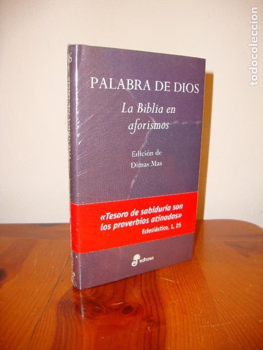 PALABRA DE DIOS. LA BIBLIA EN AFORISMOS - DIMAS MAS (ED.) - EDHASA, NUEVO, PRECINTADO (Libros de Segunda Mano (posteriores a 1936) - Literatura - Narrativa - Clásicos)