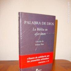 Libros de segunda mano: PALABRA DE DIOS. LA BIBLIA EN AFORISMOS - DIMAS MAS (ED.) - EDHASA, NUEVO, PRECINTADO. Lote 130281550