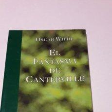 Libros de segunda mano: EL FANTASMA DE CANTERVILLE - OSCAR WILDE - 1999. Lote 130624542