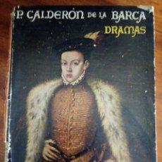 Libros de segunda mano: P. CALDERON DE LA BARCA: DRAMAS. Lote 130696974