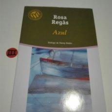 Libros de segunda mano: AZUL. ROSA REGAS.. Lote 130837143