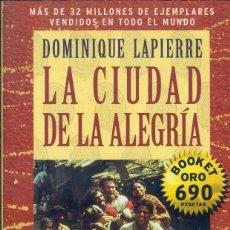 Libros de segunda mano: LA CIUDAD DE LA ALEGRIA, DOMINIQUE LAPIERRE. Lote 130844460
