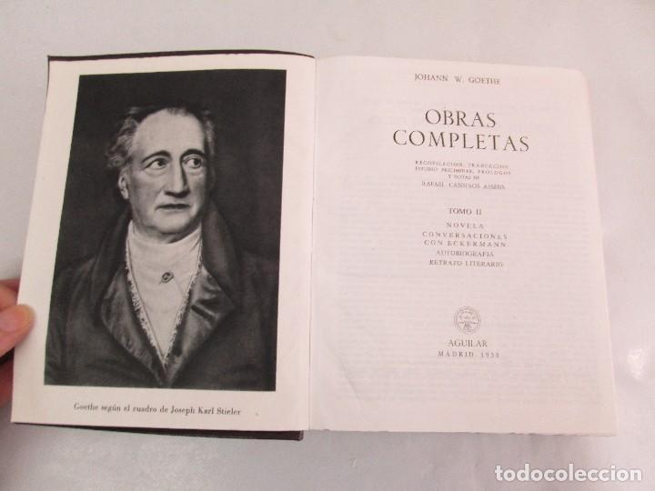 Libros de segunda mano: JOHANN WOLFGANG GOETHE. OBRAS COMPLETAS I-II-III. EDICION AGUILAR. VER FOTOGRAFIAS ADJUNTAS - Foto 15 - 130938896