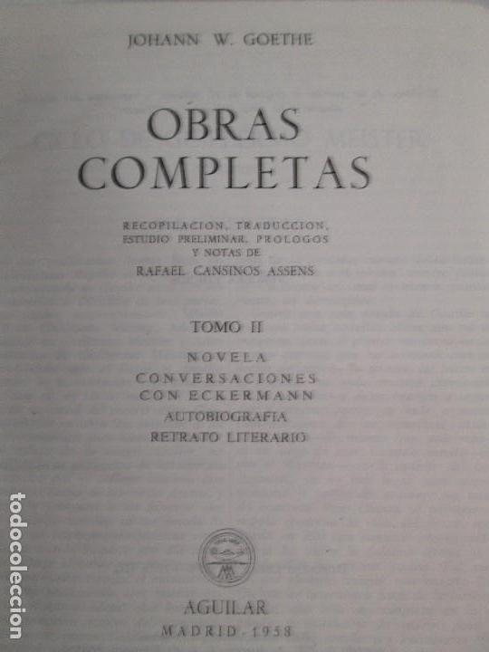 Libros de segunda mano: JOHANN WOLFGANG GOETHE. OBRAS COMPLETAS I-II-III. EDICION AGUILAR. VER FOTOGRAFIAS ADJUNTAS - Foto 16 - 130938896