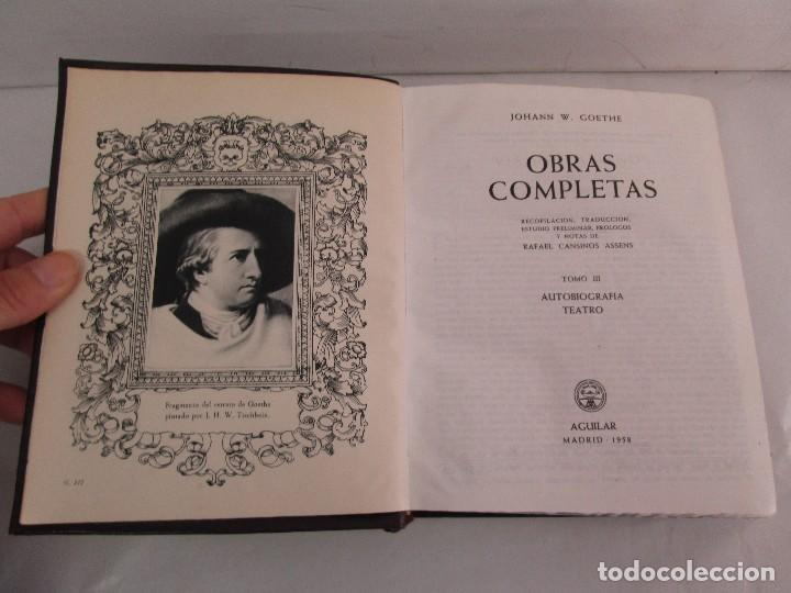 Libros de segunda mano: JOHANN WOLFGANG GOETHE. OBRAS COMPLETAS I-II-III. EDICION AGUILAR. VER FOTOGRAFIAS ADJUNTAS - Foto 23 - 130938896