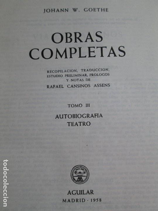 Libros de segunda mano: JOHANN WOLFGANG GOETHE. OBRAS COMPLETAS I-II-III. EDICION AGUILAR. VER FOTOGRAFIAS ADJUNTAS - Foto 24 - 130938896