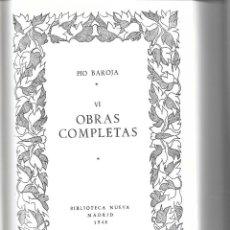 Libros de segunda mano: PÍO BAROJA. OBRAS COMPLETAS. TOMO VI SUELTO. 1948. Lote 131045868