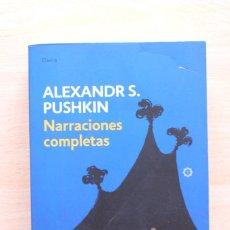 Libros de segunda mano: ALEXANDR PUSHKIN - NARRACIONES COMPLETAS - ALBA DEBOLSILLO. Lote 131151084
