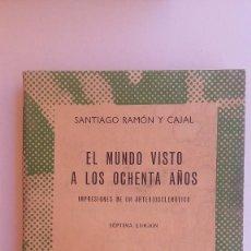 Libros de segunda mano: EL MUNDO VISTO A LOS OCHENTA AÑOS. SANTIAGO RAMÓN Y CAJAL. Lote 131240971