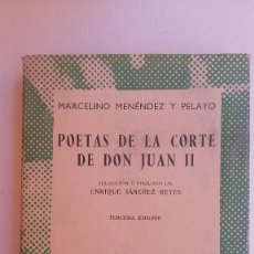 Libros de segunda mano: POETAS EN LA CORTE DE DON JUAN II. MARCELINO MENÉNDEZ Y PELAYO. Lote 131241159