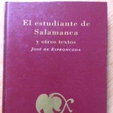 Libros de segunda mano: EL ESTUDIANTE DE SALAMANCA Y OTROS TEXTOS. JOSÉ DE ESPRONCEDA. EDICIONES RUEDA J.M.. Lote 131269307