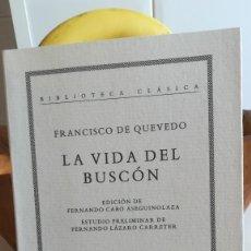 Libros de segunda mano: LA VIDA DEL BUSCÓN. - FRANCISCO DE QUEVEDO. ED. CRÍTICA, Nº 63. 1993.. Lote 131287219