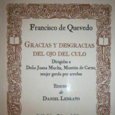 Libros de segunda mano: GRACIAS Y DESGRACIAS DEL OJO DEL CULO EDICION DANIEL LEBRATO PADILLA 1996 POESIA SATIRICA. Lote 131560598