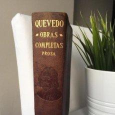 Libros de segunda mano: QUEVEDO OBRAS COMPLETAS PROSA AGUILAR 1ª PRIMERA EDICIÓN 1932 CON CORTES DORADOS. Lote 132244998