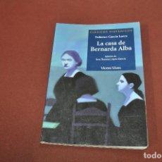 Libros de segunda mano: LA CASA DE BERNARDA ALBA - FEDERICO GARCÍA LORCA - CLÁSICOS HISPÁNICOS VICENS VIVES - CEB. Lote 133718286