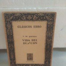 Libros de segunda mano - Vida del Buscón .Francisco de Quevedo .Editorial Ebro - 132504217